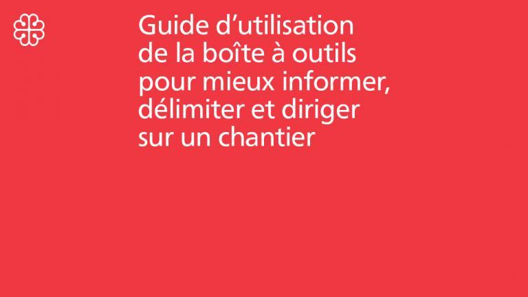 Guide to use of the Boîte à outils pour mieux informer, délimiter et diriger sur un chantier