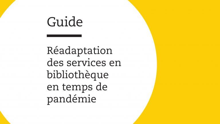 Guide. Réadaptation de services en bibliothèque en temps de pandémie.