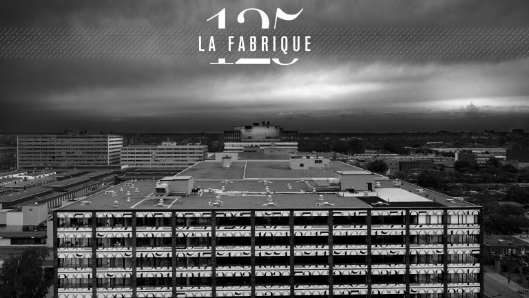 La Fabrique 125, Montréal, 2013